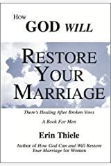 How God Will Restore Your Marriage: There's Healing After Broken Vows (English Edition) eBook Kindle