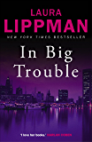 In Big Trouble (Tess Monaghan Book 4)