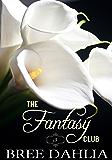 The Fantasy Club (Ménage a Quatre) (Erotic Confessions Short #3) (The Fantasy Club Series)
