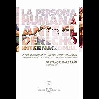 La persona humana ante el derecho internacional: Derechos
