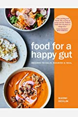 Food for a Happy Gut: Recipes to Calm, Nourish & Heal Hardcover
