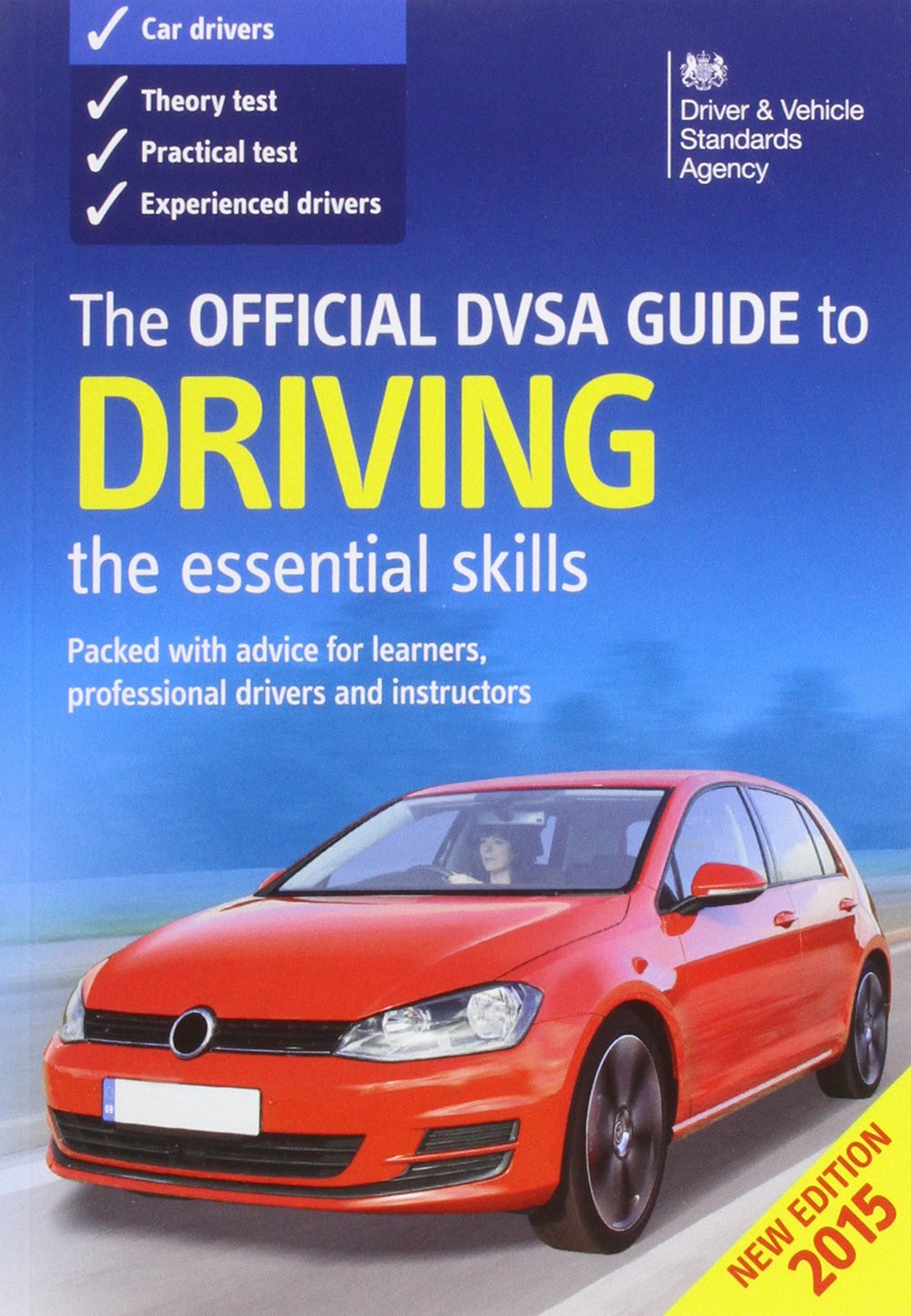 The Official Dvsa Guide To Driving 2015: The Essential Skills:  Amazon: Driver And Vehicle Standards Agency: 9780115532900: Books