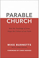 Parable Church: How the Teachings of Jesus Shape the Culture of Our Faith Kindle Edition