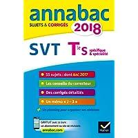 Annales Annabac 2018 SVT Tle S: sujets et corrigés du bac Terminale S