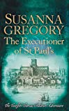 The Executioner of St Paul's: The Twelfth Thomas Chaloner Adventure (Adventures of Thomas Chaloner)