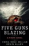 Five Guns Blazing: romantic pirate adventures in the Caribbean