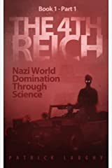 The 4th Reich Book 1 Part 1 Kindle Edition