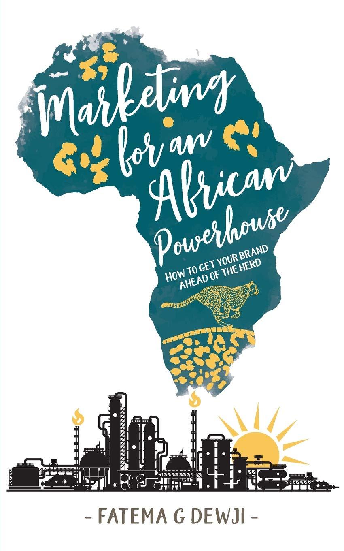 Marketing for an African Powerhouse: How one woman built a leading brand in Tanzania: Amazon.es: Fatema Gulamabbas Dewji: Libros en idiomas extranjeros