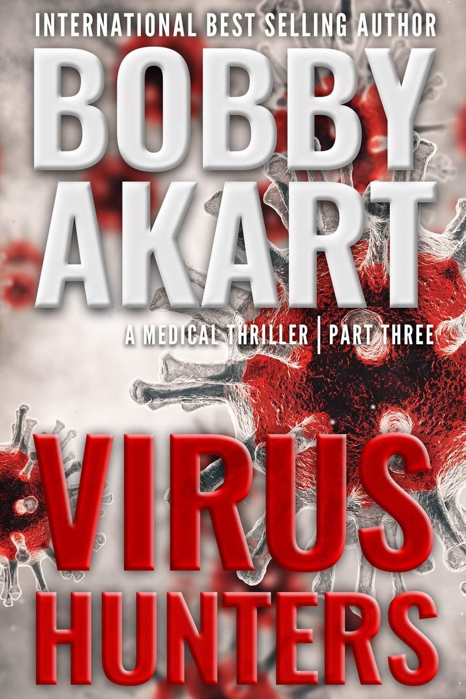 Virus Hunters 3: A Medical Thriller: Amazon.es: Akart, Bobby, Randolph, Dr. Harper: Libros en idiomas extranjeros