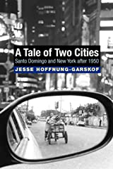 A Tale of Two Cities: Santo Domingo and New York after 1950 Kindle Edition