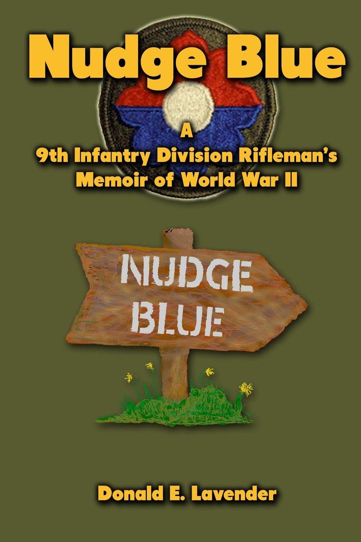 Nudge Blue: A 9th Infantry Division Rifleman's Memoir of World War II pdf epub