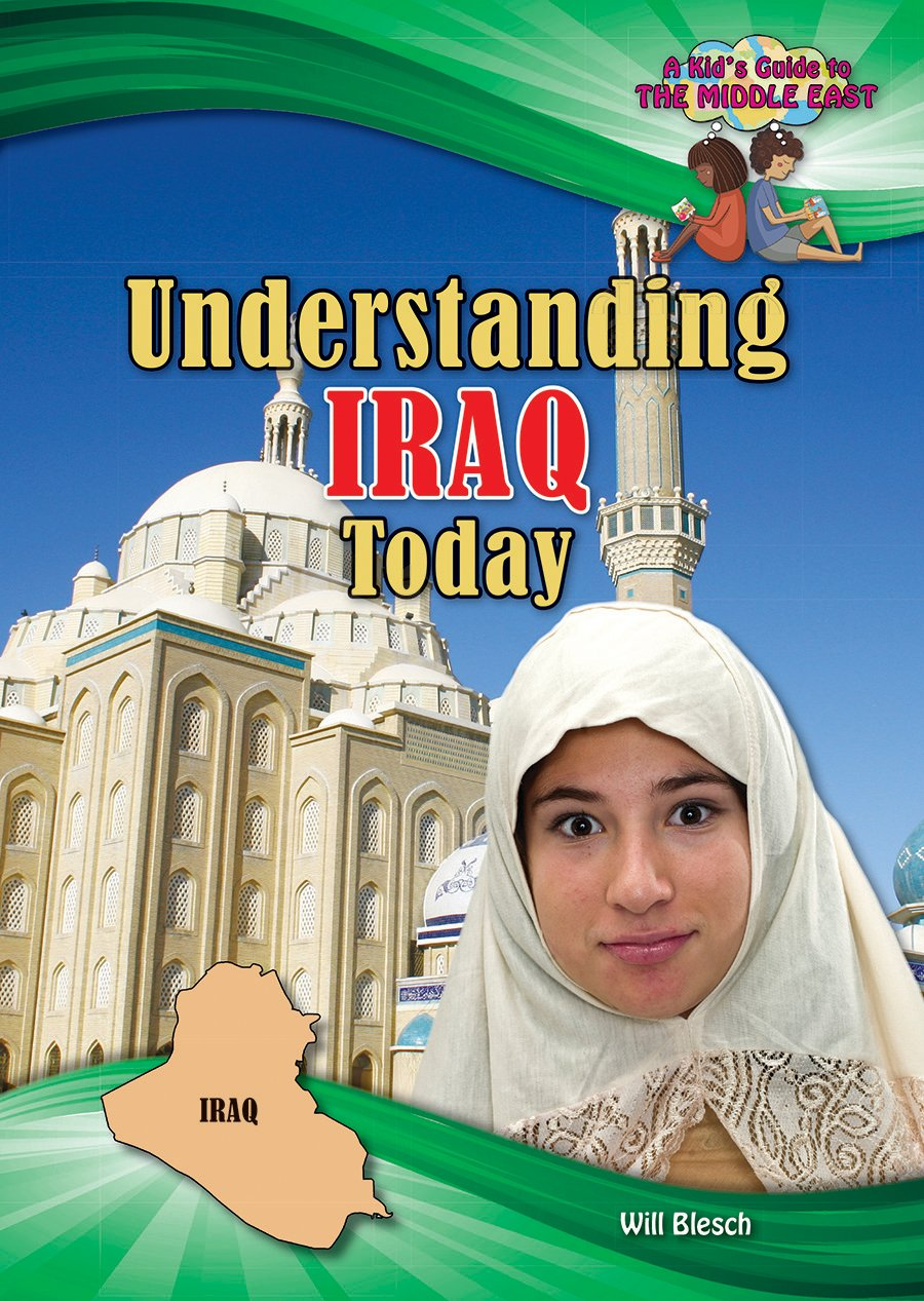 Understanding Iraq Today (A Kid's Guide to the Middle East)