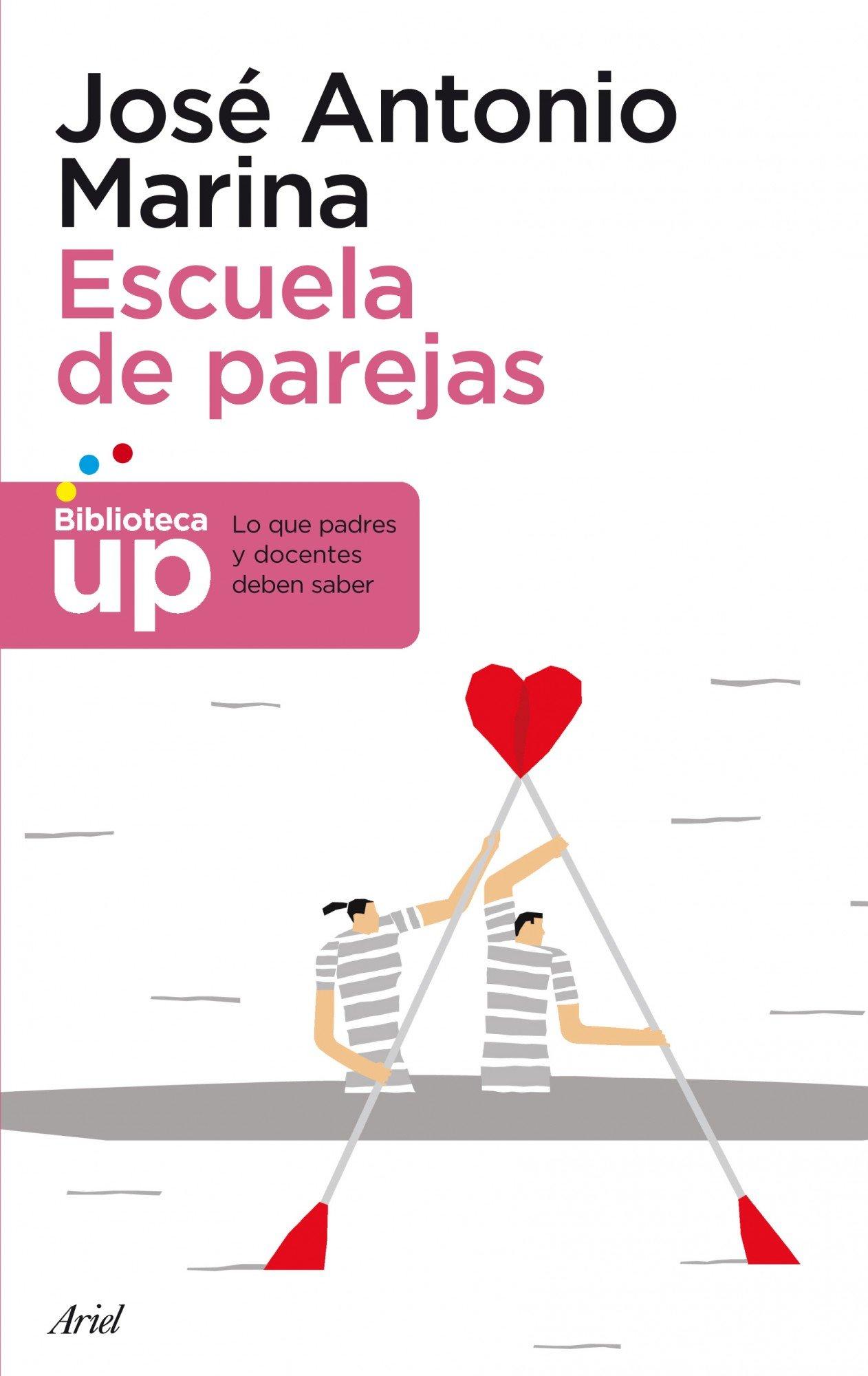 Escuela de parejas (Biblioteca UP): Amazon.es: Marina, José ...