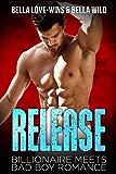 Release (Billionaire Meets Bad Boy Romance Book 3)