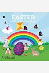 EASTER colors & counting: Learn colors & how to count. Numbers Easter picture book for boys & girls. Ages 2-7 for toddlers, preschool & kindergarten kids. (Celebration) Kindle Edition