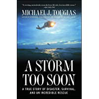 A Storm Too Soon: A True Story of Disaster, Survival and an Incredib