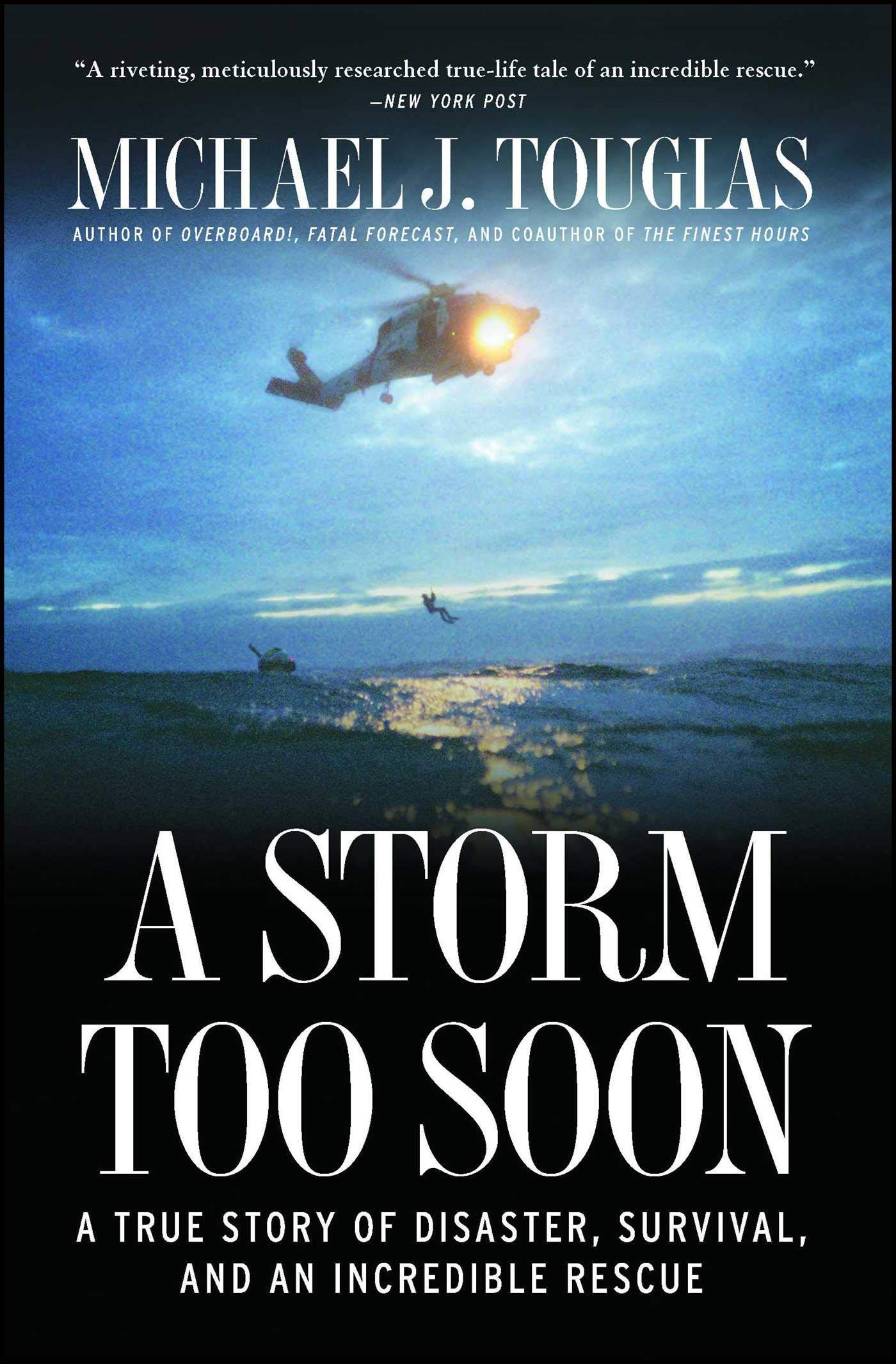 A Storm Too Soon A True Story Of Disaster Survival And An Incredible Rescue Tougias Michael J 9781451683349 Amazon Com Books