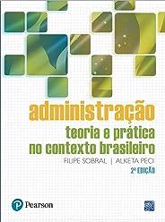 Administração: Teoria e Prática no Contexto Brasileiro
