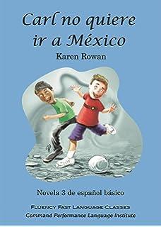 Carl no quiere ir a Mexico (Spanish Edition)