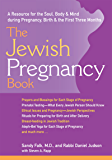 The Jewish Pregnancy Book: A Resource for the Soul, Body & Mind during Pregnancy, Birth & the First Three Months