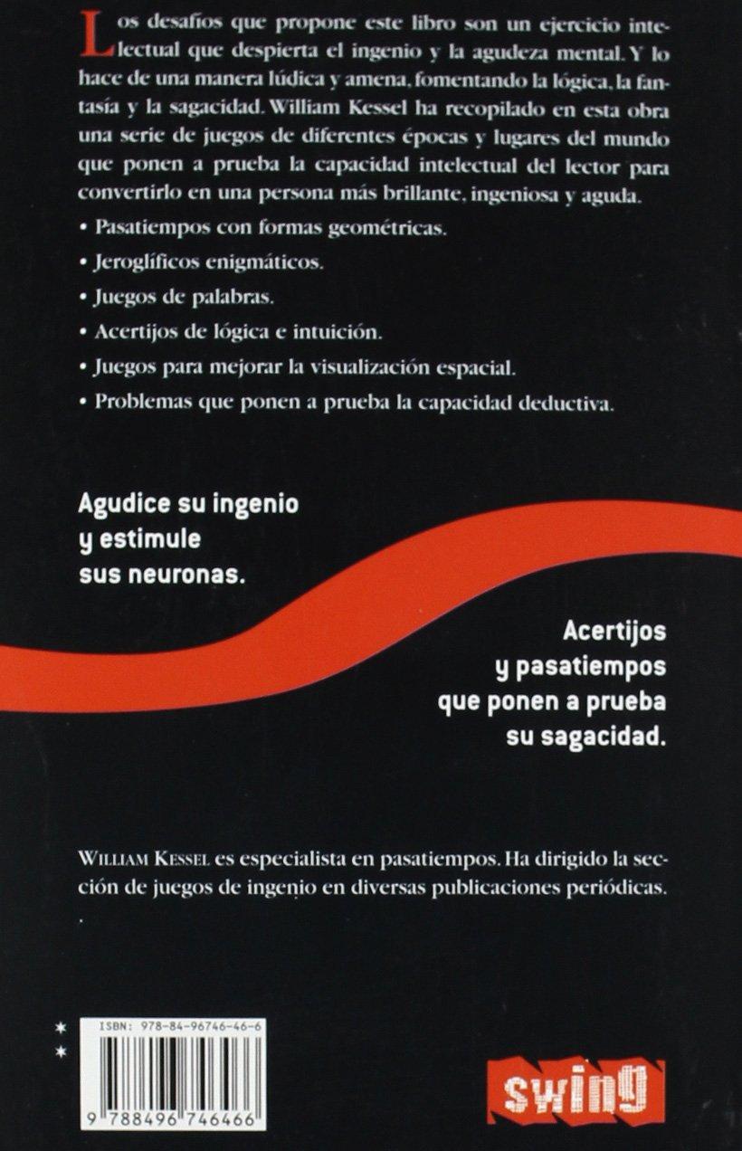 Ejercita tu mente: Desafía tu inteligencia con pasatiempos, juegos y  acertijos (Divulgacion) (Spanish Edition): William Kessel: 9788496746466:  Amazon.com: ...