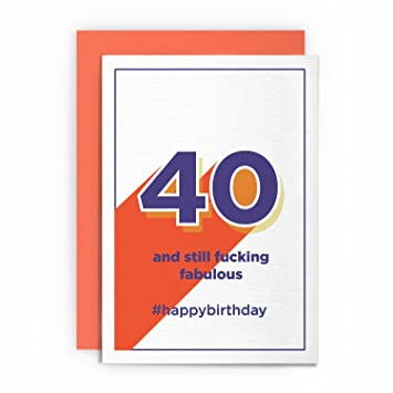 40th Forty Fortieth Birthday Card Funny Rude Humorous 40 And Still Fucking Fabulous Boyfriend