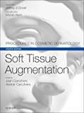 Soft Tissue Augmentation E-Book: Procedures in Cosmetic Dermatology Series