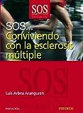SOS... Conviviendo con la esclerosis múltiple (Sos-Psicología Útil)