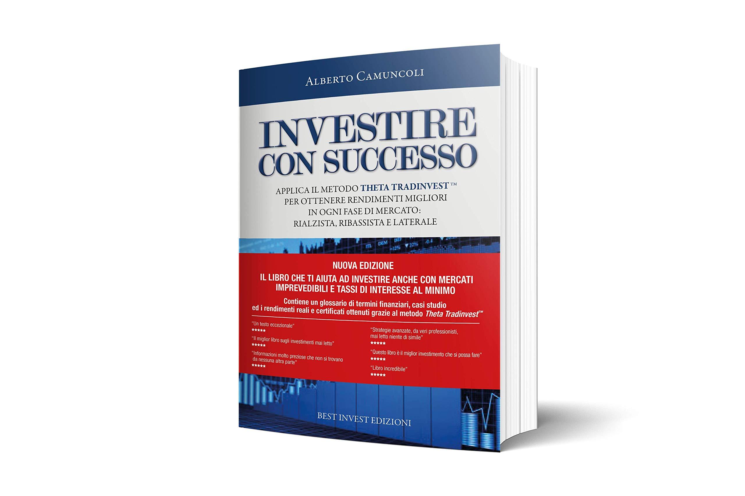 87b3146eec Amazon.it: Investire con successo - Applica il metodo Theta TradinvestTM ed  ottieni rendimenti migliori in ogni fase di mercato. - Alberto Camuncoli -  Libri