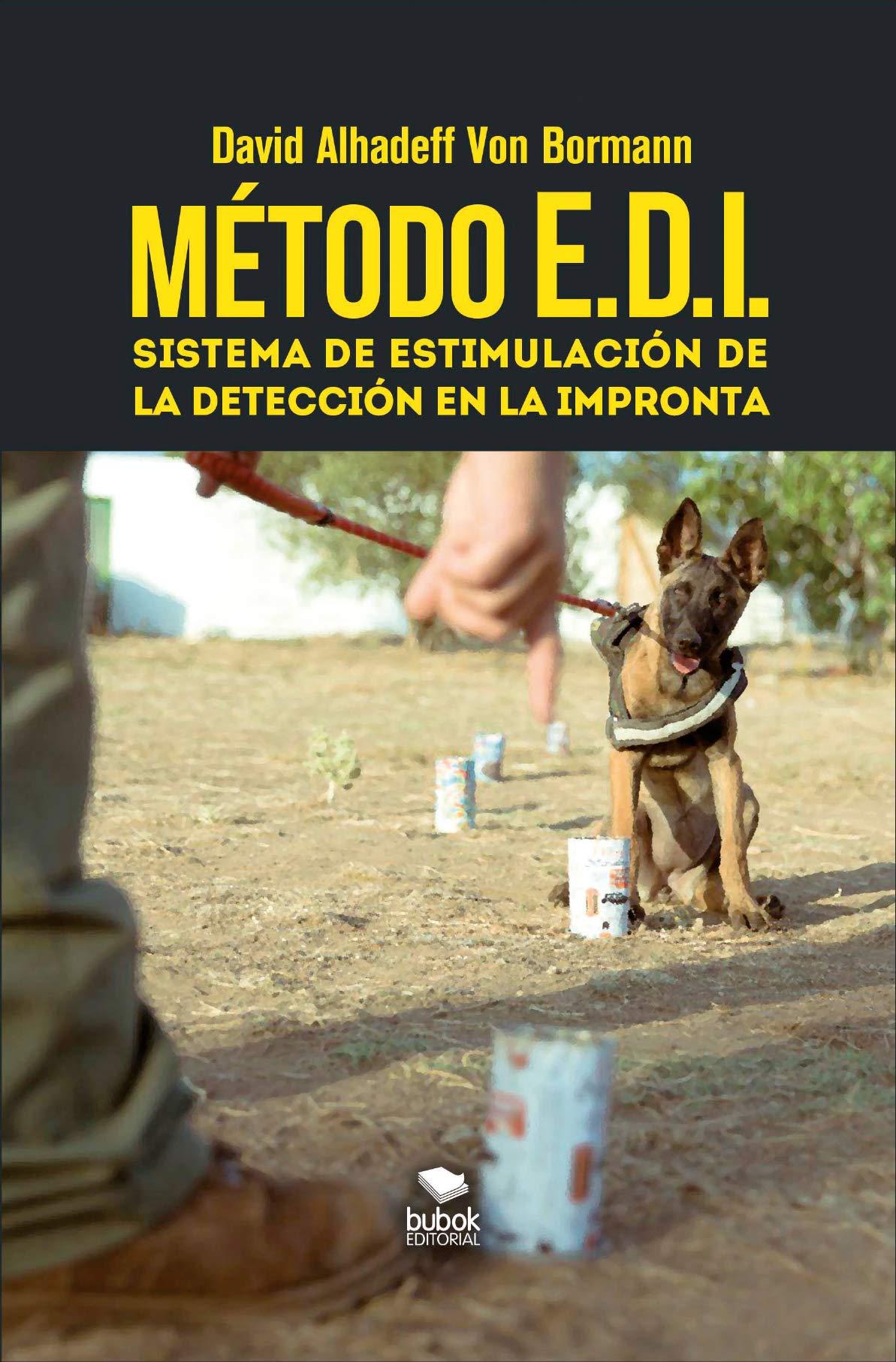 Metodo e.d.i. sistema de estimulación de la detección en la impronta: Amazon.es: David Alhadeff Von Bormann: Libros