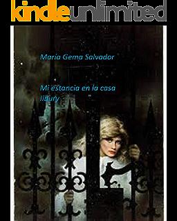 Mi estancia en la casa Ilbury (Spanish Edition)