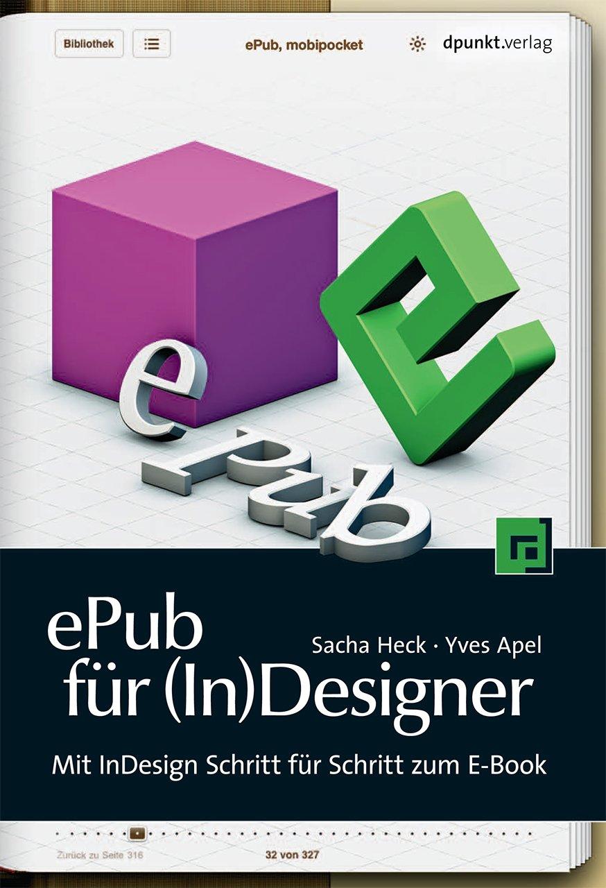 ePub für (In) Designer: Mit InDesign Schritt für Schritt zum E-Book