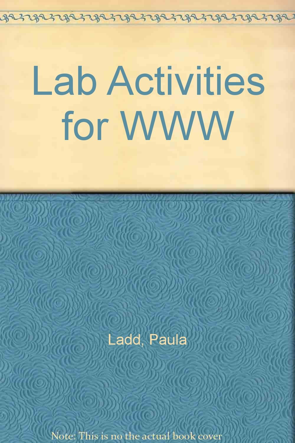 Lab Activities for WWW, Annual Editions, Academic Year 1999-2000