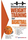 The Ultimate Guide to Weight Training for Basketball (Ultimate Guide to Weight Training: Basketball)
