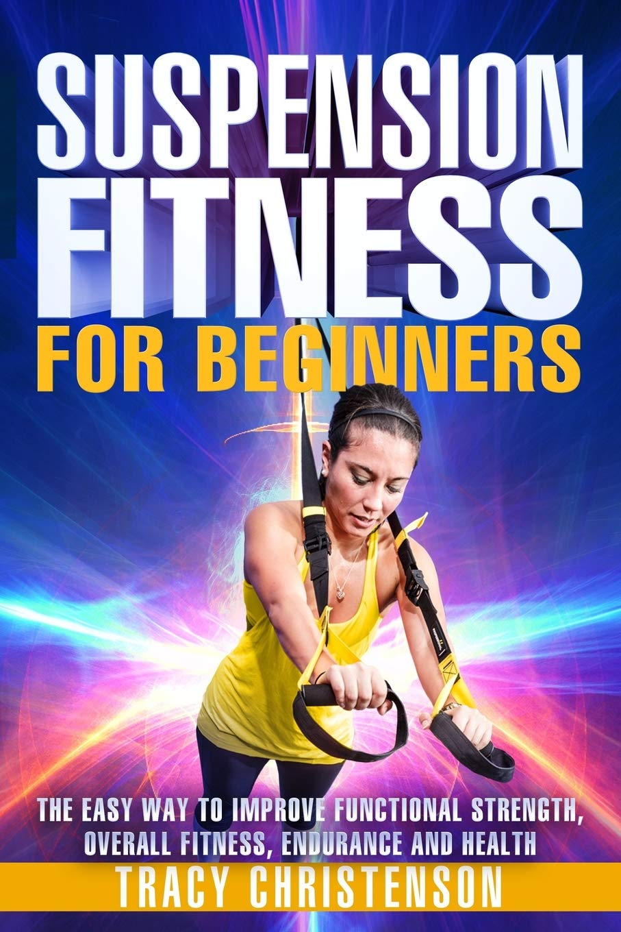 Suspension Fitness: For Beginners: A Beginners Guide To ...