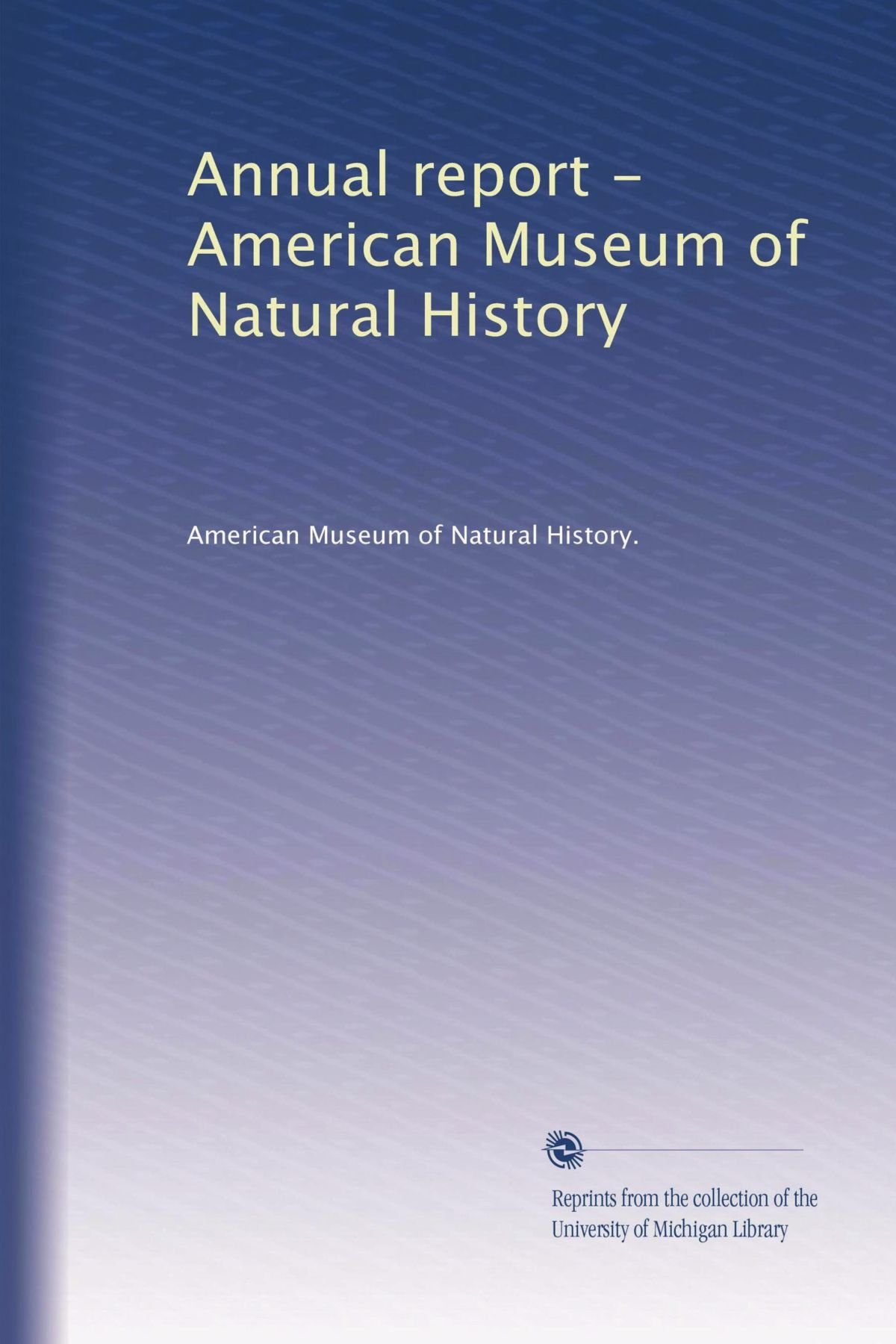 Download Annual report - American Museum of Natural History (Volume 3) PDF