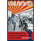 Living for the City: Migration, Education, and the Rise of the Black Panther Party in Oakland, California (The John Hope Fran