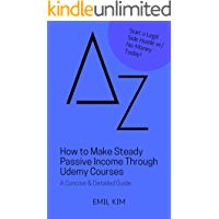 How to Make Steady Passive Income Through Udemy Courses (A to Z List)