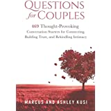 Questions for Couples: 469 Thought-Provoking Conversation Starters for Connecting, Building Trust, and Rekindling Intimacy (A