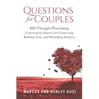 Questions for Couples: 469 Thought-Provoking Conversation Starters for Connecting...