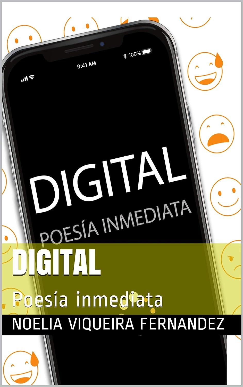 Digital: Poesía inmediata eBook: Noelia Viqueira Fernandez ...