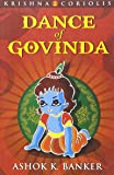 Dance of Govinda Book 2 of the Krishna Coriolis Series price comparison at Flipkart, Amazon, Crossword, Uread, Bookadda, Landmark, Homeshop18