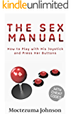 The Sex Manual: How to Play with His Joystick and Press Her Buttons (a Smutpunk Non-Fiction)