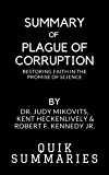 Summary of Plague of Corruption: Restoring Faith in the Promise of Science By Dr. Judy Mikovits and Kent Heckenlively and Robert F. Kennedy Jr.
