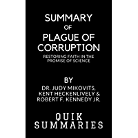 Summary of Plague of Corruption: Restoring Faith in the Promise of Science By Dr. Judy Mikovits and Kent Heckenlively and Robert F. Kennedy Jr. (English Edition)