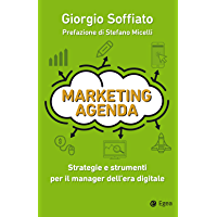Marketing agenda: Strategie e strumenti per il manager dell'era digitale
