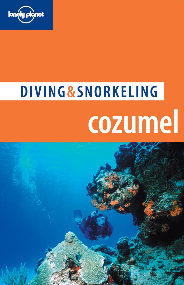 Download Lonely Planet Diving & Snorkeling Cozumel (Lonely Planet Diving and Snorkeling Guides) pdf