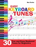 Easy Keyboard Tunes: 30 Fun and Easy Keyboard Tunes for Beginners