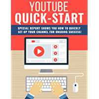 Youtube Quick Start: Youtube is the most popular video-streaming service boasting massive online traffic and constant streaming services. (English Edition)
