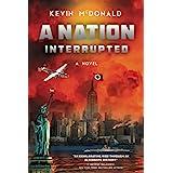 A Nation Interrupted: An Alternate History Novel